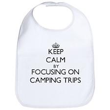 Keep Calm by focusing on Camping Trips Bib