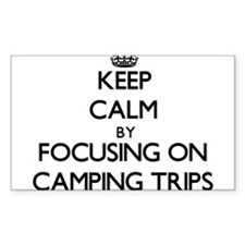 Keep Calm by focusing on Camping Trips Decal