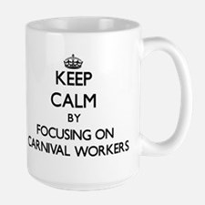 Keep Calm by focusing on Carnival Workers Mugs