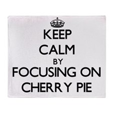 Keep Calm by focusing on Cherry Pie Throw Blanket
