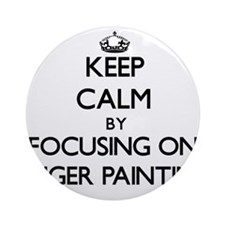 Keep Calm by focusing on Finger P Ornament (Round)