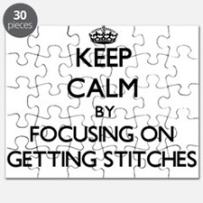 Keep Calm by focusing on Getting Stitches Puzzle