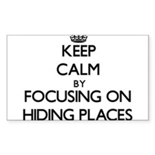 Keep Calm by focusing on Hiding Places Decal
