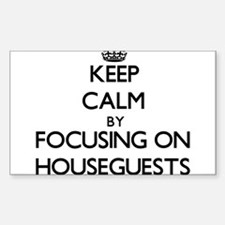 Keep Calm by focusing on Houseguests Decal