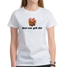 BBQ Fire: Real men grill shit Tee