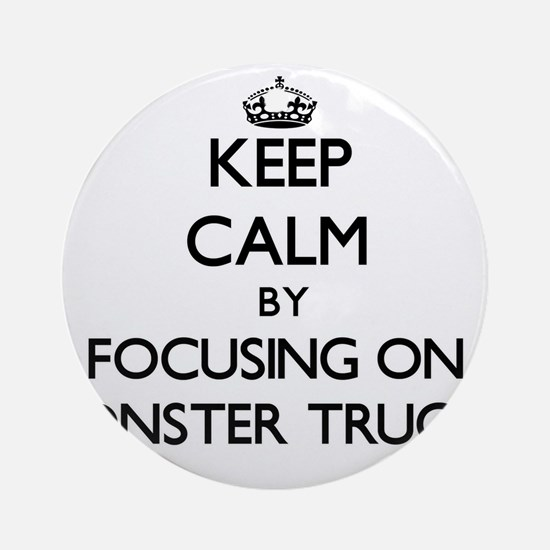 Keep Calm by focusing on Monster Ornament (Round)