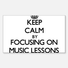 Keep Calm by focusing on Music Lessons Decal