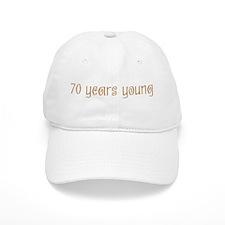 70 years young Baseball Cap