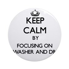 Keep Calm by focusing on My Washe Ornament (Round)