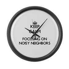 Keep Calm by focusing on Noisy Ne Large Wall Clock