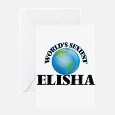 World's Sexiest Elisha Greeting Cards
