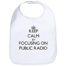Keep Calm by focusing on Public Radio Bib