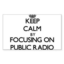 Keep Calm by focusing on Public Radio Decal