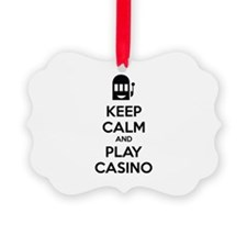 Keep Calm And Play Casino Ornament