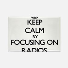 Keep Calm by focusing on Radios Magnets