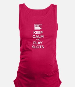 Keep Calm And Play Slots Maternity Tank Top