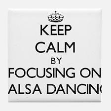 Keep Calm by focusing on Salsa Dancin Tile Coaster