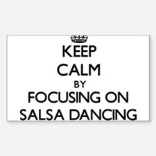 Keep Calm by focusing on Salsa Dancing Decal