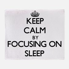 Keep Calm by focusing on Sleep Throw Blanket