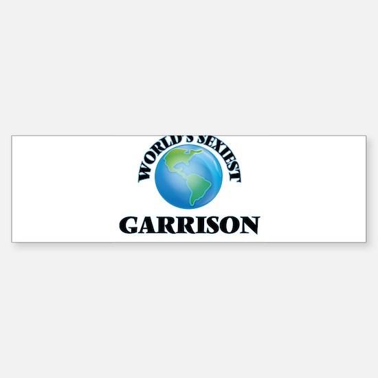 World's Sexiest Garrison Bumper Bumper Bumper Sticker