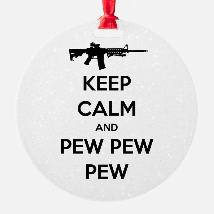 Keep Calm and Pew Pew Pew AR15 Ornament