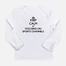 Keep Calm by focusing on Sport Long Sleeve T-Shirt