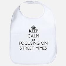 Keep Calm by focusing on Street Mimes Bib