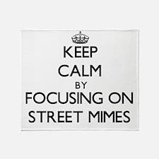 Keep Calm by focusing on Street Mime Throw Blanket