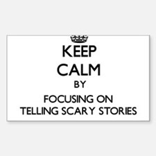 Keep Calm by focusing on Telling Scary Sto Decal