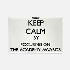 Keep Calm by focusing on The Academy Award Magnets