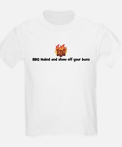 BBQ Fire: BBQ Naked and show  T-Shirt