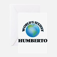 World's Sexiest Humberto Greeting Cards