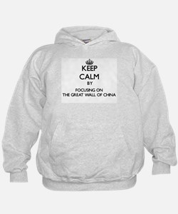 Keep Calm by focusing on The Great Wal Hoodie