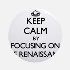 Keep Calm by focusing on The Rena Ornament (Round)