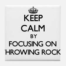 Keep Calm by focusing on Throwing Roc Tile Coaster