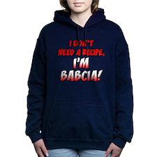 Don't Need A Recipe Babcia Women's Hooded Sweatshi