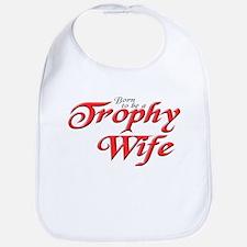 TROPHY WIFE Bib