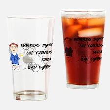 Bad Coffee Drinking Glass