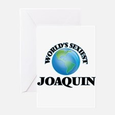 World's Sexiest Joaquin Greeting Cards