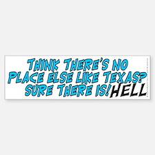 No place like Texas? HELL - Sticker (Bumper)