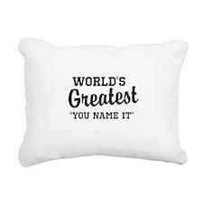 Worlds Greatest Rectangular Canvas Pillow