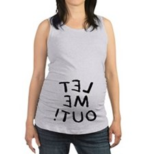 Let me out Maternity Tank Top