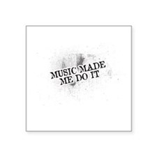 Music Made Me Do It Sticker