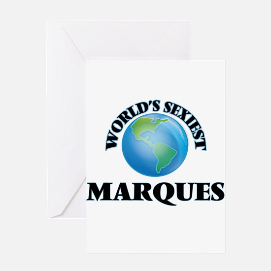 World's Sexiest Marques Greeting Cards