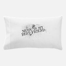 Music Is My Best Friend Pillow Case