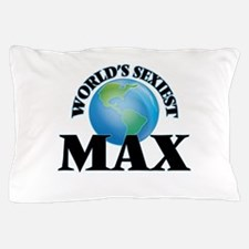World's Sexiest Max Pillow Case