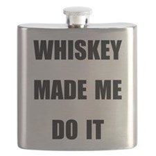 WHISKEY MADE ME DO IT Flask