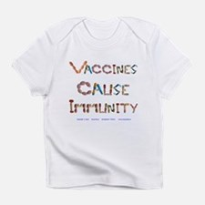 Vaccines Cause Immunity Infant T-Shirt