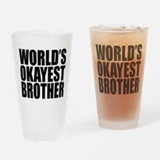 WORLD'S OKAYEST BROTHER Drinking Glass