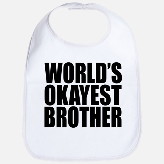 WORLD'S OKAYEST BROTHER Bib